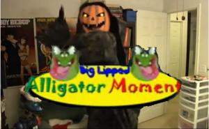 A Halloween Big Lipped Alligator Moment